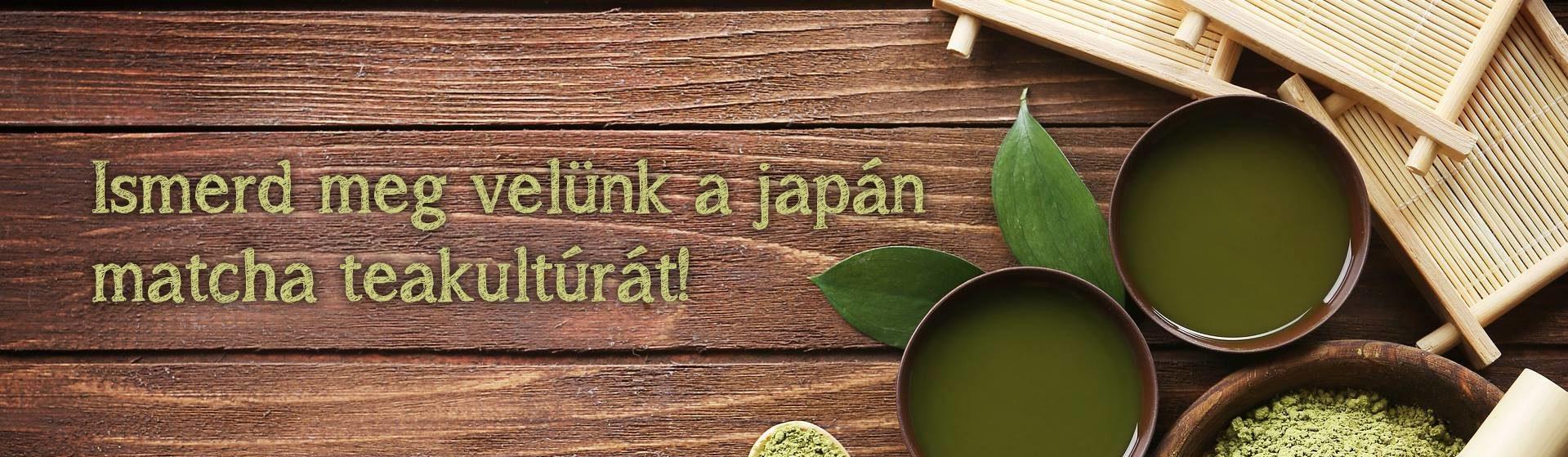 Ismerd meg velünk a japán machta teakultúrát!